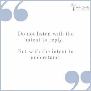LSH quote - Do not listen with the intent to reply.